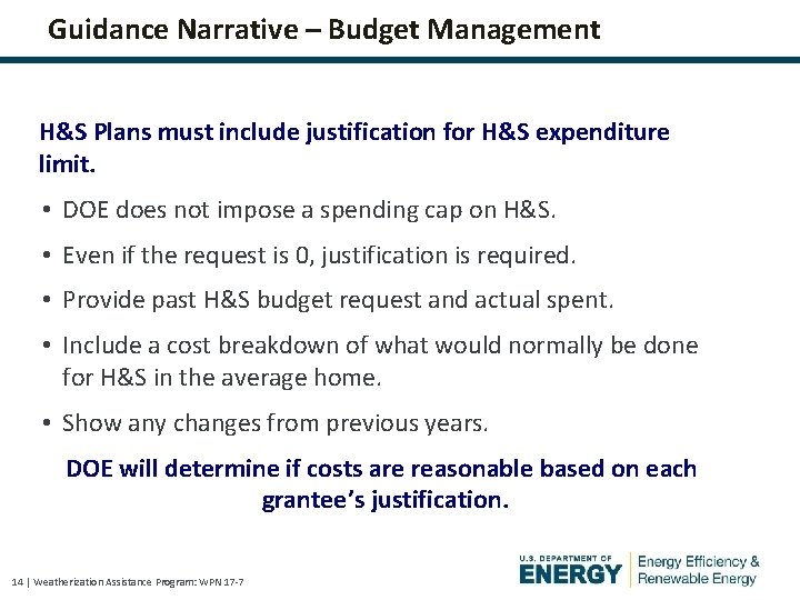 Guidance Narrative – Budget Management H&S Plans must include justification for H&S expenditure limit.