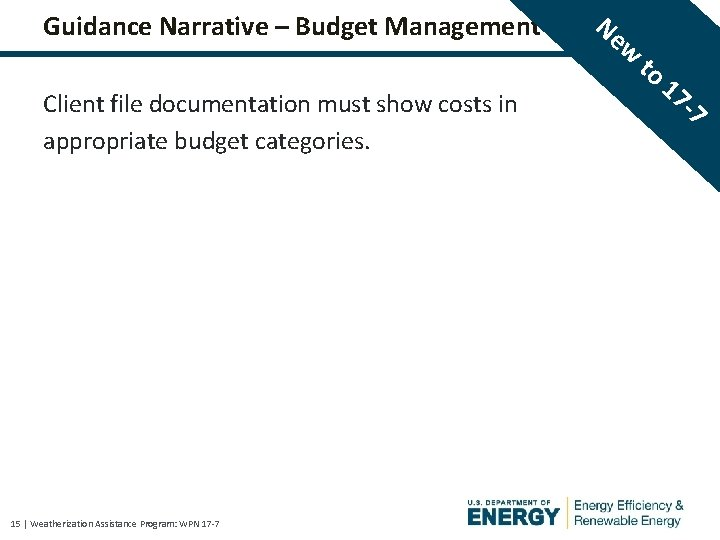 Guidance Narrative – Budget Management Client file documentation must show costs in appropriate budget