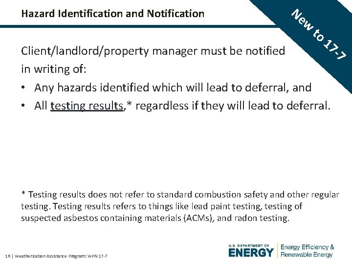 Hazard Identification and Notification Ne w to 17 -7 Client/landlord/property manager must be notified