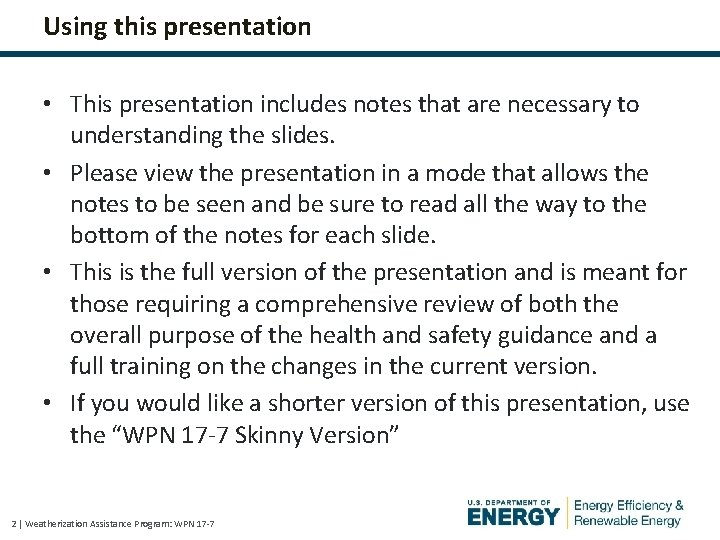 Using this presentation • This presentation includes notes that are necessary to understanding the