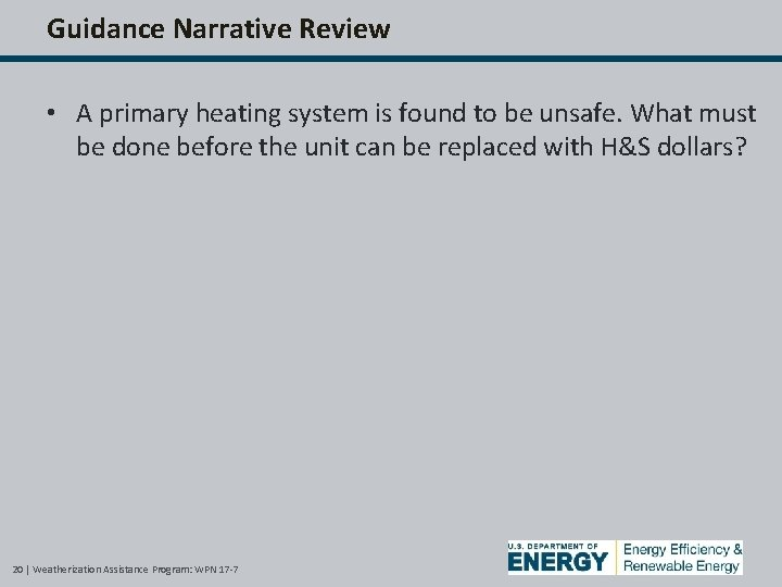 Guidance Narrative Review • A primary heating system is found to be unsafe. What