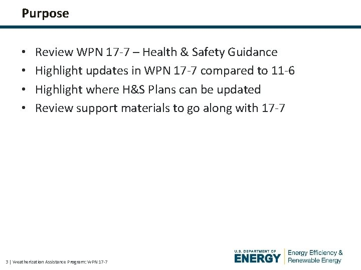 Purpose • • Review WPN 17 -7 – Health & Safety Guidance Highlight updates