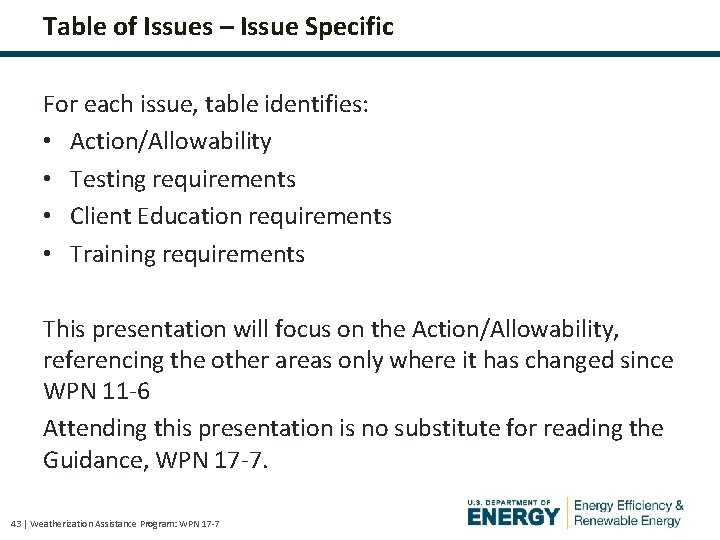 Table of Issues – Issue Specific For each issue, table identifies: • Action/Allowability •