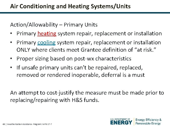 Air Conditioning and Heating Systems/Units Action/Allowability – Primary Units • Primary heating system repair,