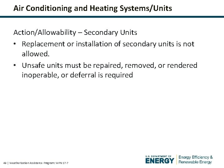Air Conditioning and Heating Systems/Units Action/Allowability – Secondary Units • Replacement or installation of