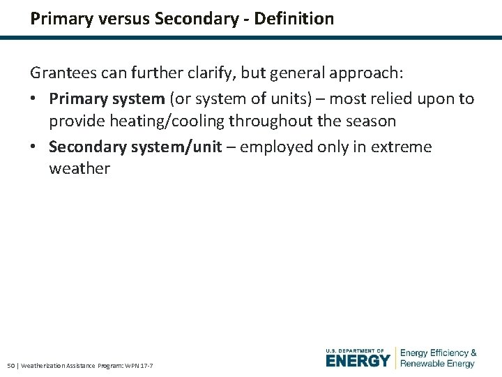 Primary versus Secondary - Definition Grantees can further clarify, but general approach: • Primary