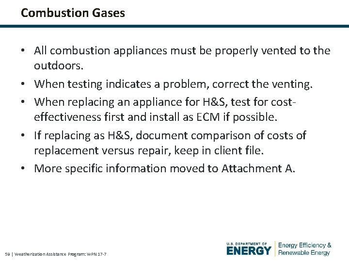 Combustion Gases • All combustion appliances must be properly vented to the outdoors. •