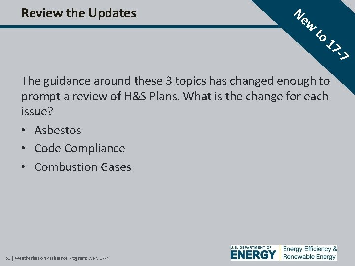 Review the Updates Ne w to 17 The guidance around these 3 topics has