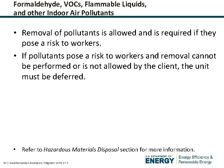 Formaldehyde, VOCs, Flammable Liquids, and other Indoor Air Pollutants • Removal of pollutants is