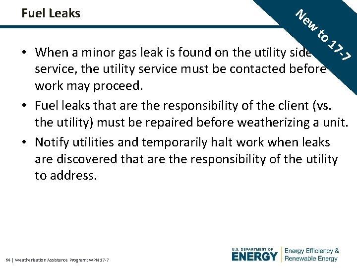 Fuel Leaks Ne w to 17 • When a minor gas leak is found