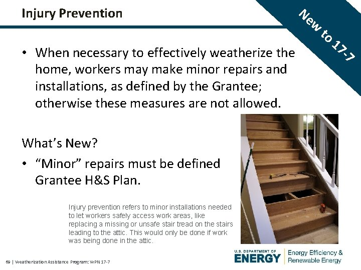 Ne Injury Prevention w • When necessary to effectively weatherize the home, workers may