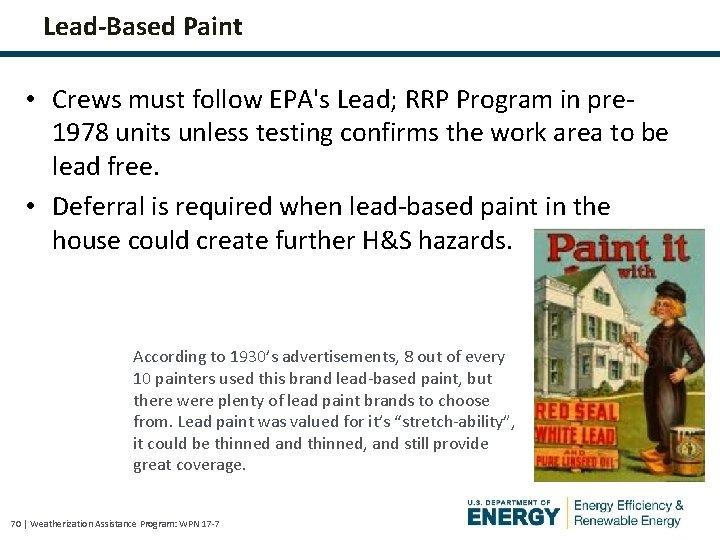 Lead-Based Paint • Crews must follow EPA's Lead; RRP Program in pre 1978 units