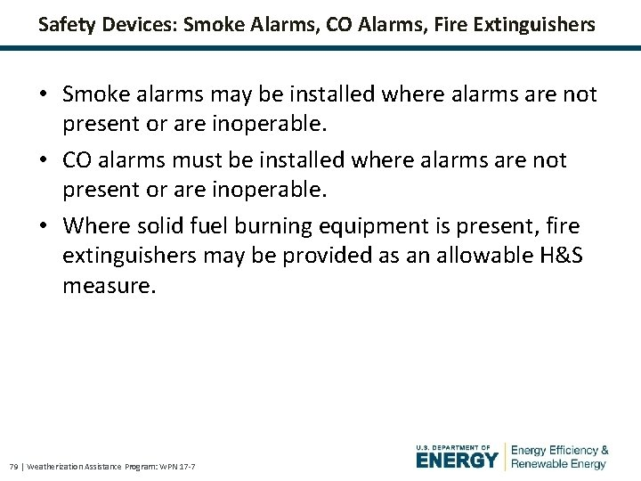 Safety Devices: Smoke Alarms, CO Alarms, Fire Extinguishers • Smoke alarms may be installed