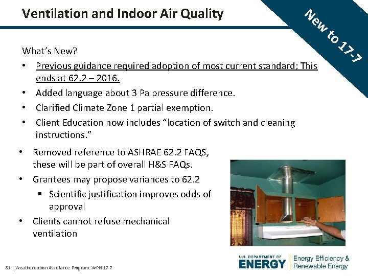 Ventilation and Indoor Air Quality Ne w What's New? • Previous guidance required adoption