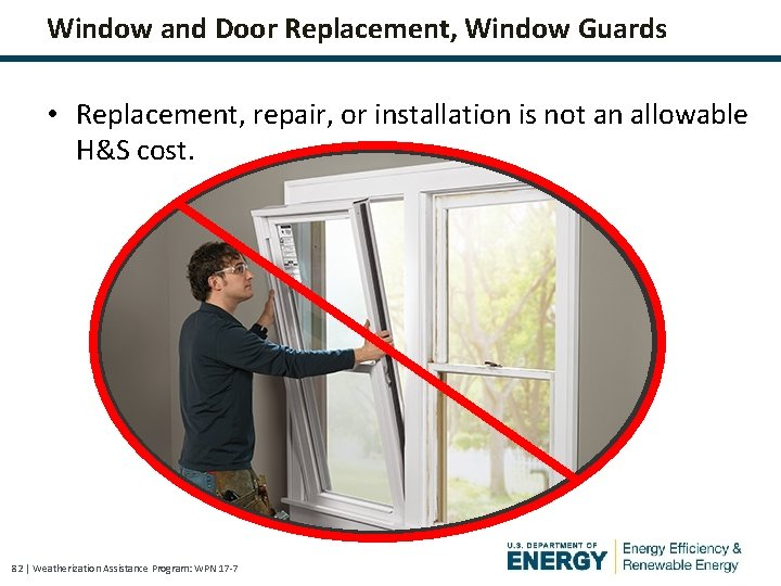 Window and Door Replacement, Window Guards • Replacement, repair, or installation is not an