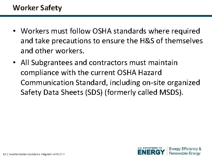 Worker Safety • Workers must follow OSHA standards where required and take precautions to