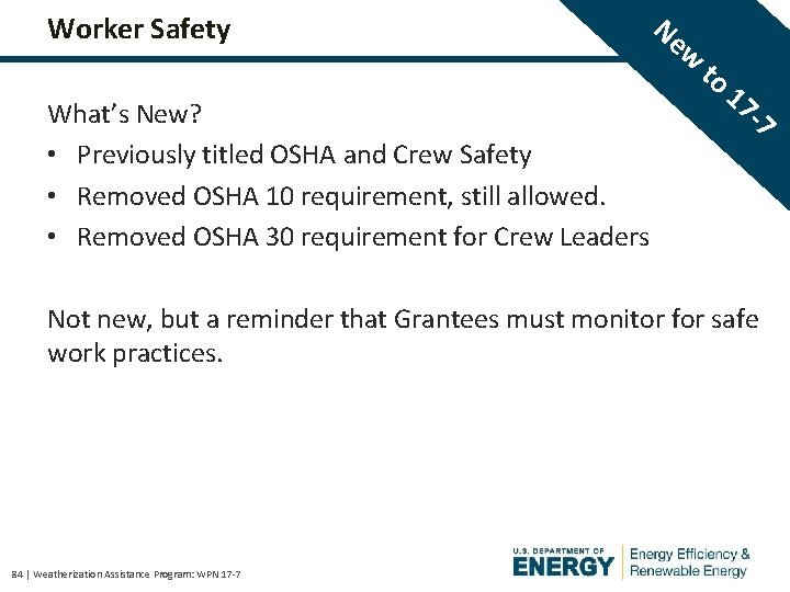 Worker Safety What's New? • Previously titled OSHA and Crew Safety • Removed OSHA