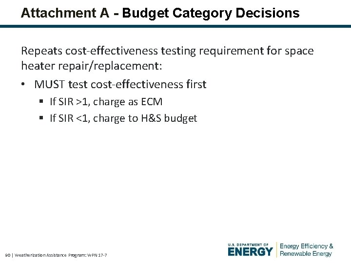 Attachment A - Budget Category Decisions Repeats cost-effectiveness testing requirement for space heater repair/replacement: