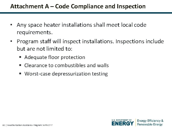 Attachment A – Code Compliance and Inspection • Any space heater installations shall meet