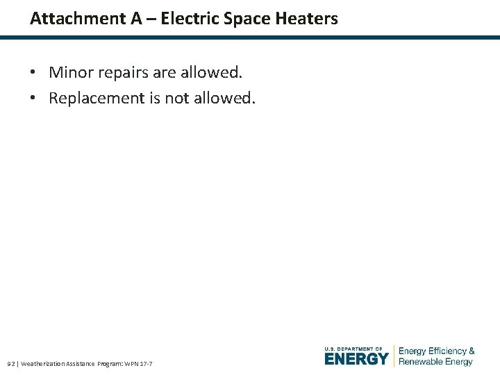 Attachment A – Electric Space Heaters • Minor repairs are allowed. • Replacement is