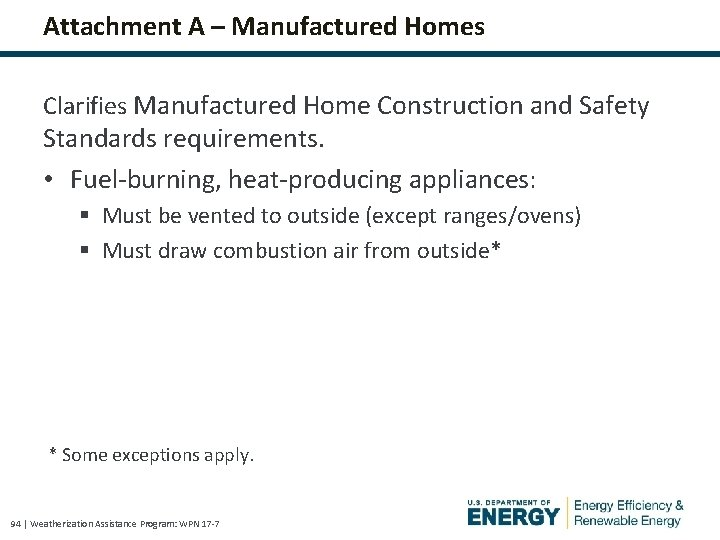 Attachment A – Manufactured Homes Clarifies Manufactured Home Construction and Safety Standards requirements. •