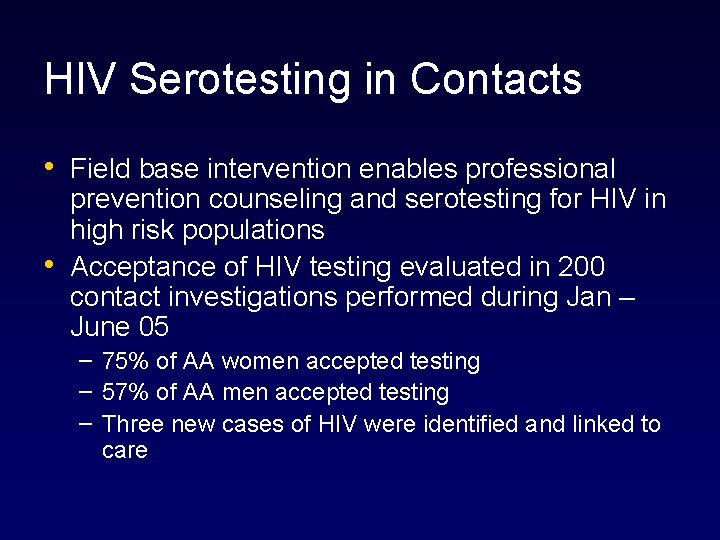 HIV Serotesting in Contacts • Field base intervention enables professional • prevention counseling and