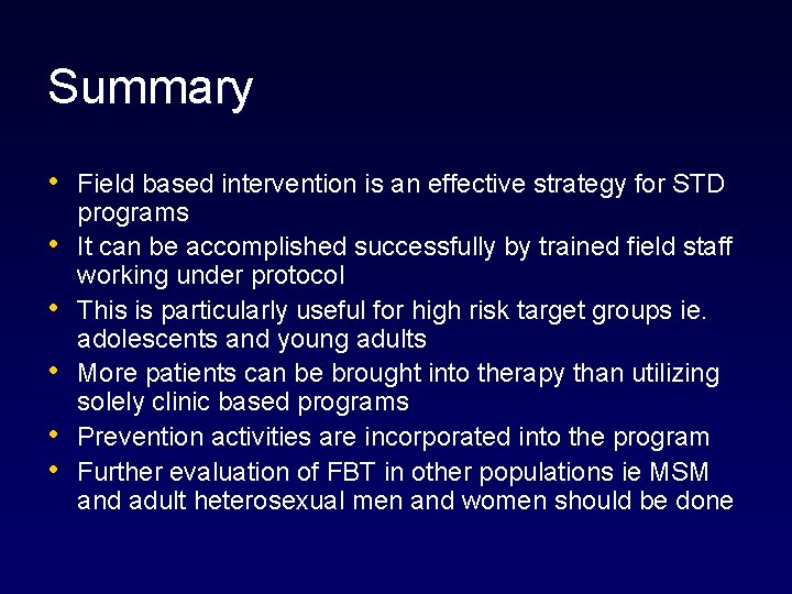 Summary • Field based intervention is an effective strategy for STD • • •