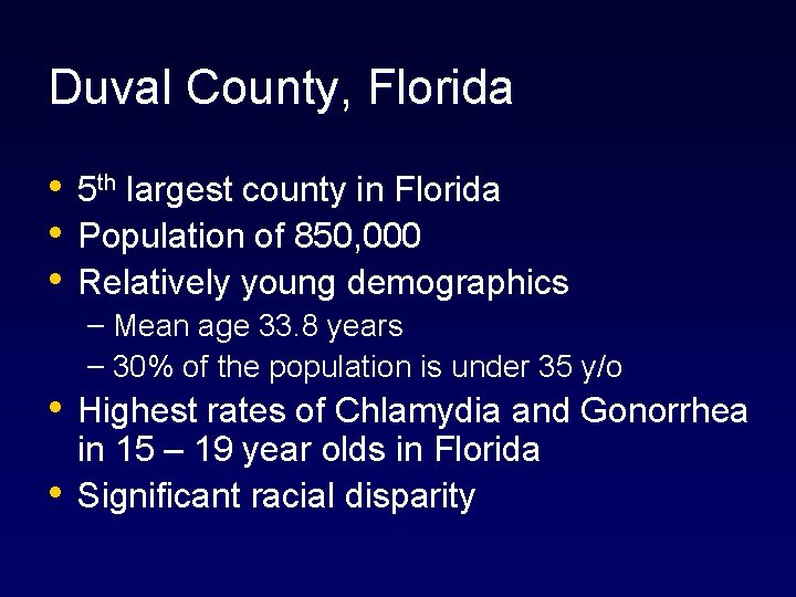 Duval County, Florida • • • 5 th largest county in Florida Population of