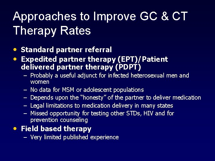 Approaches to Improve GC & CT Therapy Rates • Standard partner referral • Expedited
