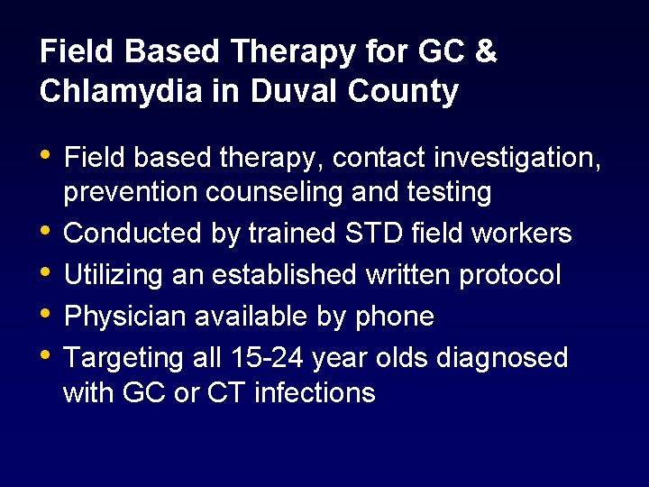 Field Based Therapy for GC & Chlamydia in Duval County • Field based therapy,