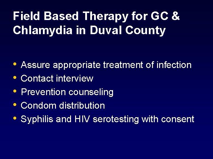 Field Based Therapy for GC & Chlamydia in Duval County • • • Assure