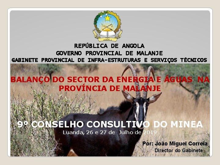 REPÚBLICA DE ANGOLA GOVERNO PROVINCIAL DE MALANJE GABINETE PROVINCIAL DE INFRA-ESTRUTURAS E SERVIÇOS TÉCNICOS
