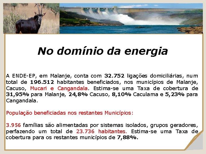 No domínio da energia A ENDE-EP, em Malanje, conta com 32. 752 ligações domiciliárias,