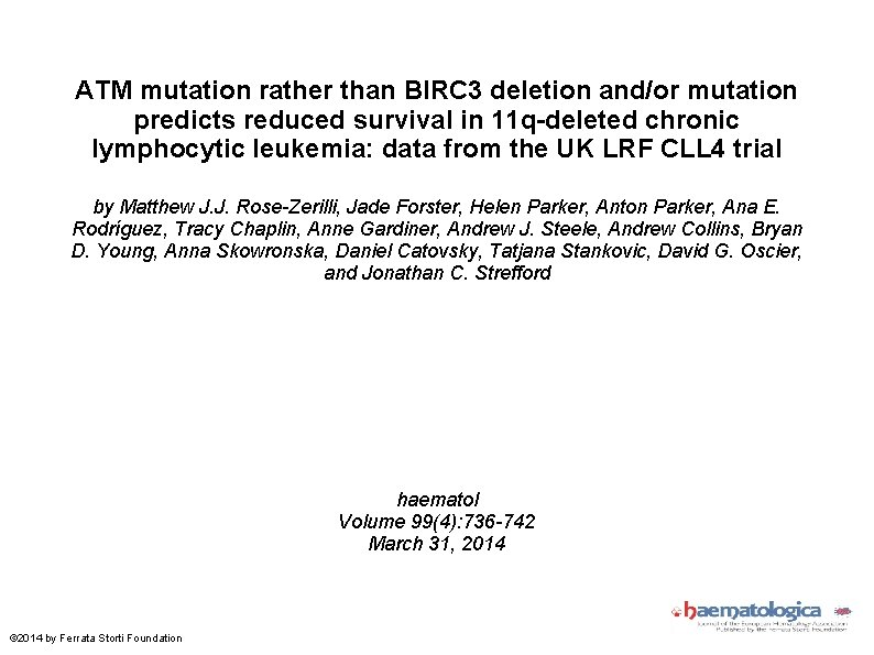 ATM mutation rather than BIRC 3 deletion and/or mutation predicts reduced survival in 11