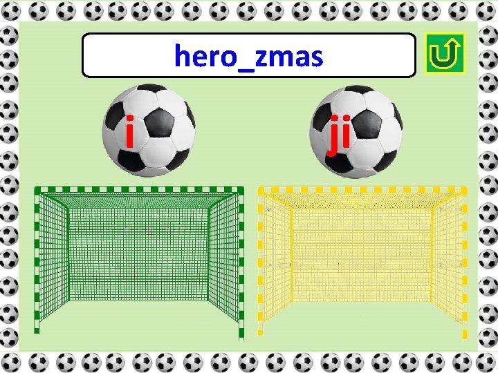 hero_zmas i ji