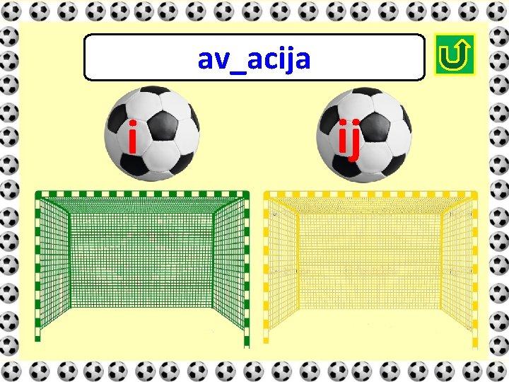 av_acija i ij