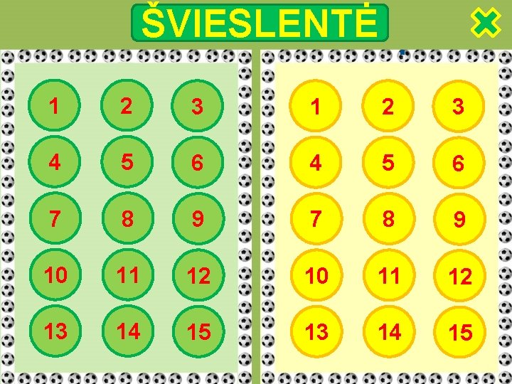 ŠVIESLENTĖ 1 2 3 4 5 6 7 8 9 10 11 12 13