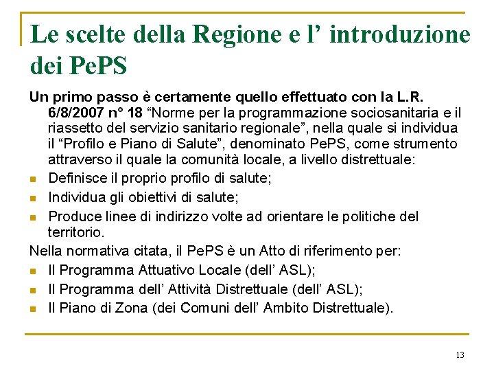 Le scelte della Regione e l' introduzione dei Pe. PS Un primo passo è