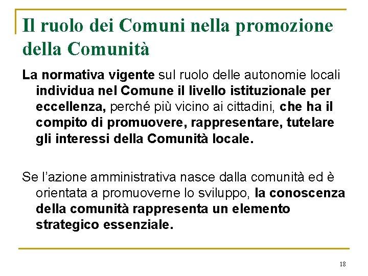 Il ruolo dei Comuni nella promozione della Comunità La normativa vigente sul ruolo delle