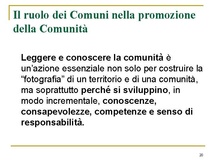 Il ruolo dei Comuni nella promozione della Comunità Leggere e conoscere la comunità è