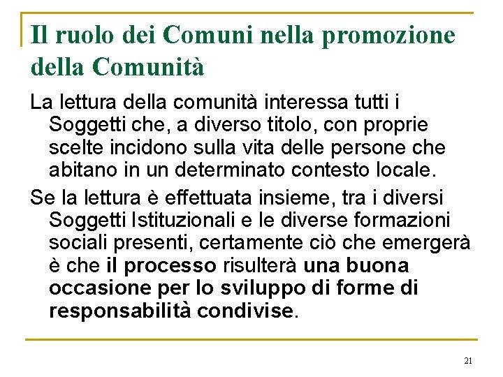 Il ruolo dei Comuni nella promozione della Comunità La lettura della comunità interessa tutti