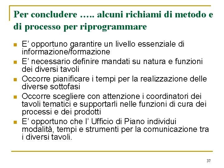 Per concludere …. . alcuni richiami di metodo e di processo per riprogrammare n