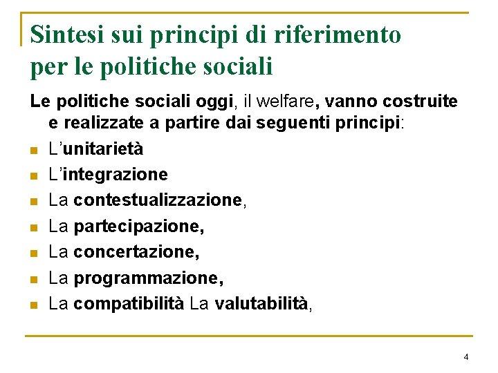 Sintesi sui principi di riferimento per le politiche sociali Le politiche sociali oggi, il