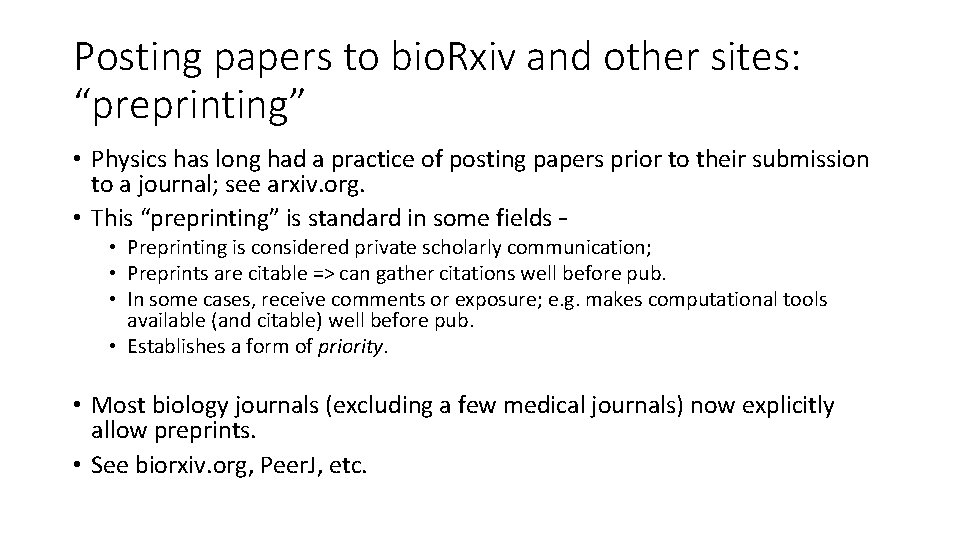 """Posting papers to bio. Rxiv and other sites: """"preprinting"""" • Physics has long had"""