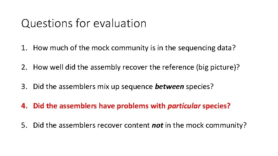 Questions for evaluation 1. How much of the mock community is in the sequencing