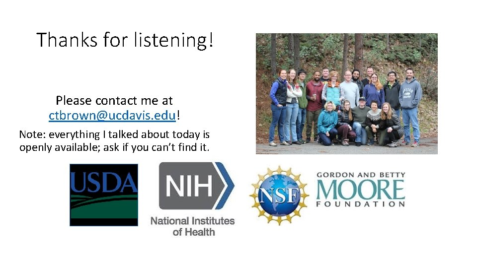 Thanks for listening! Please contact me at ctbrown@ucdavis. edu! Note: everything I talked about
