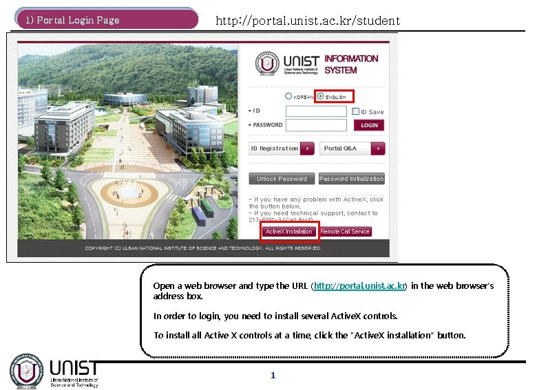 1) Portal Login Page http: //portal. unist. ac. kr/student Open a web browser and