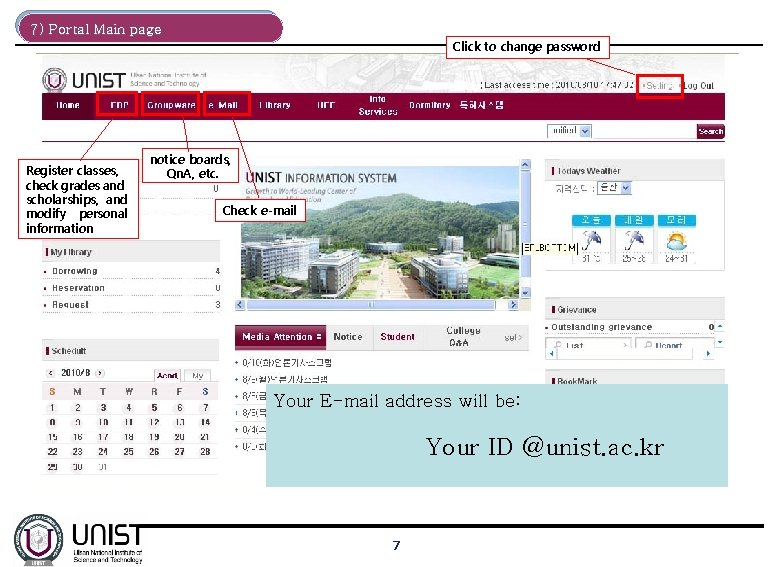 7) Portal Main page Click to change password Register classes, check grades and scholarships,