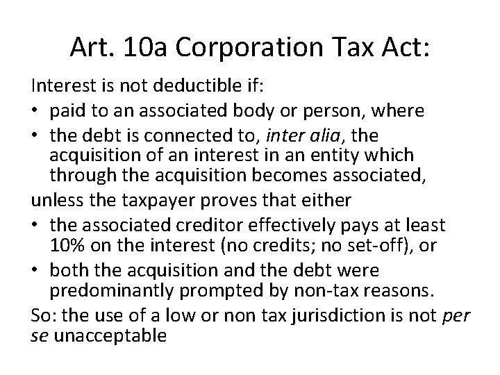 Art. 10 a Corporation Tax Act: Interest is not deductible if: • paid to