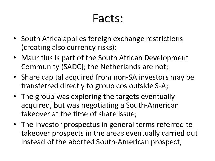 Facts: • South Africa applies foreign exchange restrictions (creating also currency risks); • Mauritius